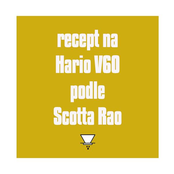 Recept na dripper V60 podle Scotta Rao