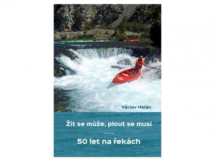 Žít se může, plout se musí - Václav Helán