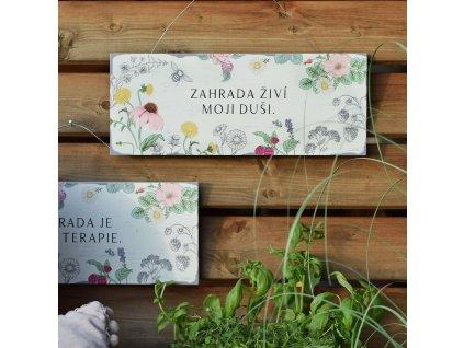 Zahradní cedule s citátem - Zahrada živí moji duši.