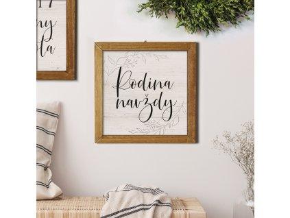 Cedule - Rodina navždy bez dřevěného rámu