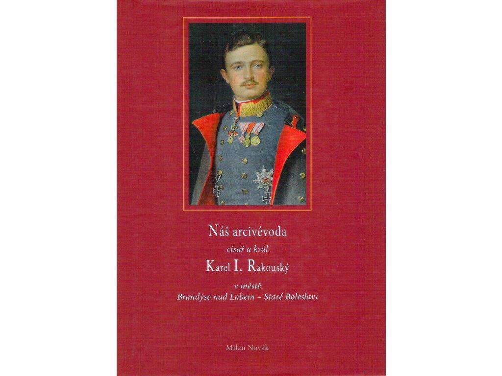 Náš arcivévoda Karel I. Rakouský