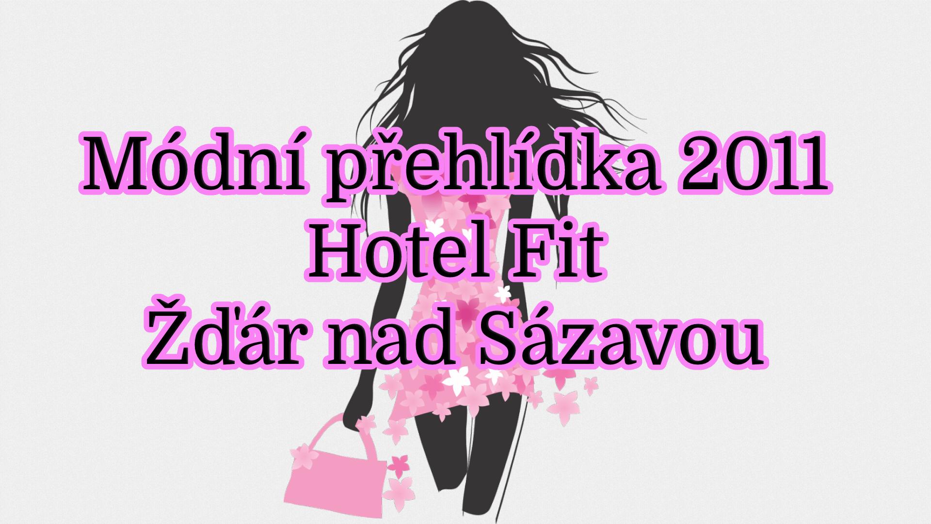 Módní přehlídka 2011 - Hotel Fit Žďár nad Sázavou