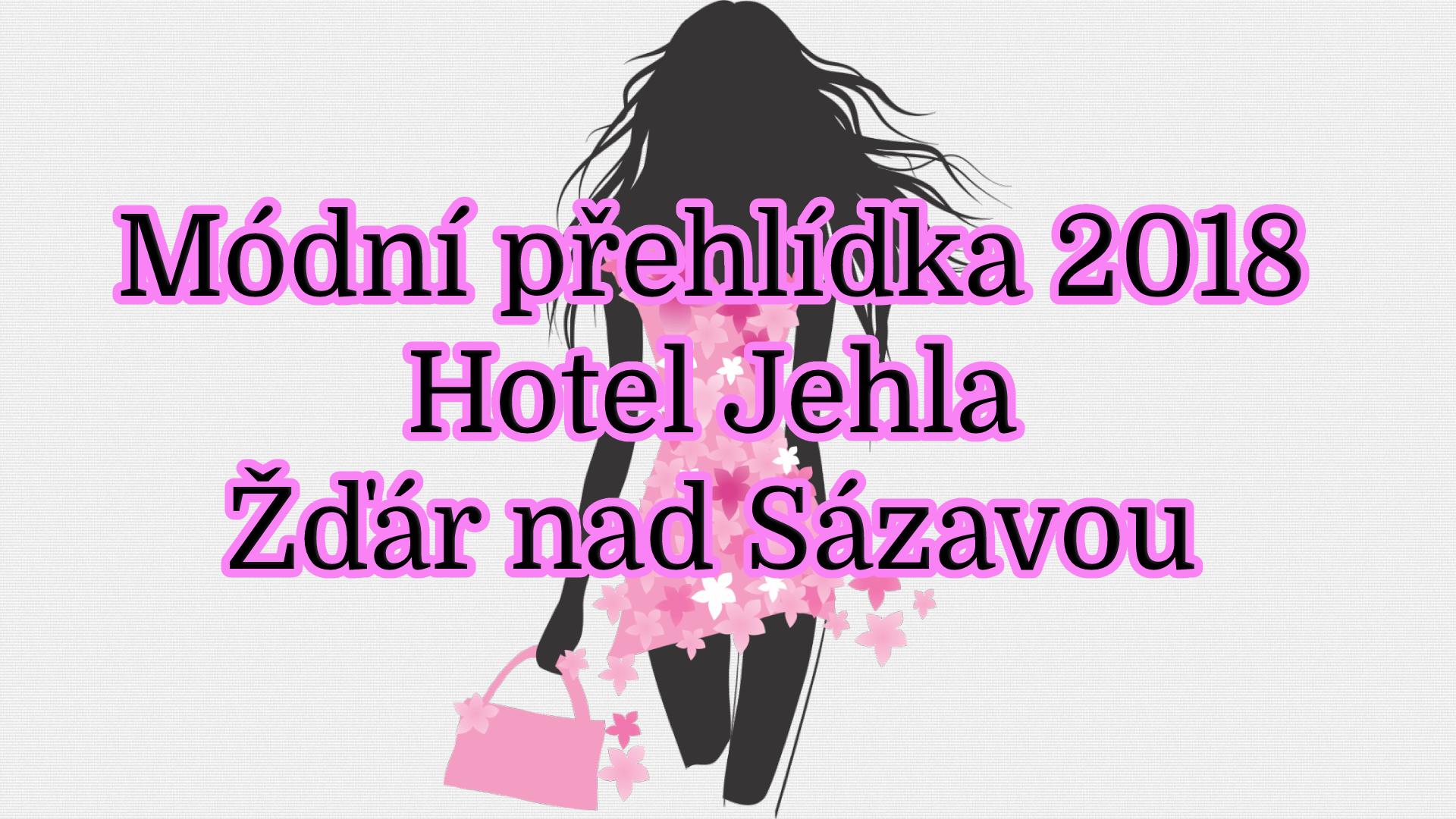 Módní přehlídka 2018 - Hotel Jehla Žďár nad Sázavou