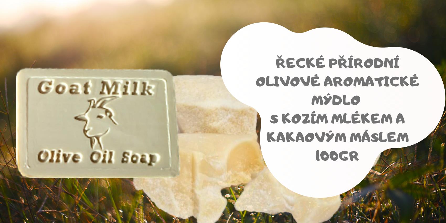 Aromatické olivové mýdlo s kozím mlékem a kakaovým máslem 100gr