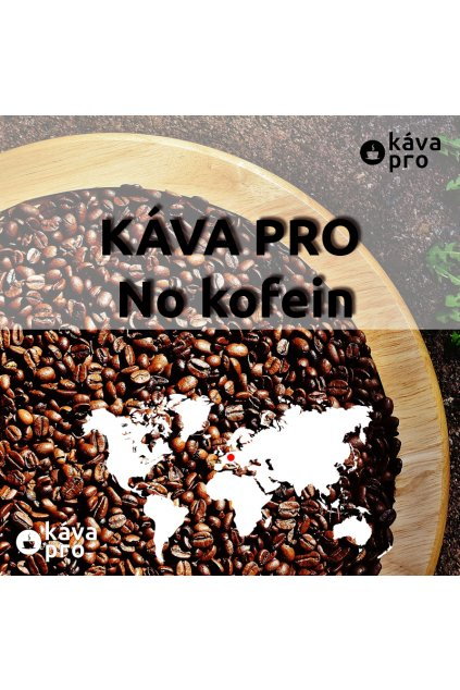 KÁVA PRO No kofein - bezkofeinová káva