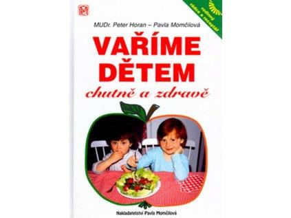 Vaříme dětem chutně a zdravě - MUDr. Petr Horan,