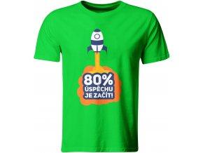 Pánské tričko 80% úspěchu je začít, zelené
