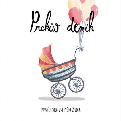 Prckův deník Prvních 1000 dní mého života