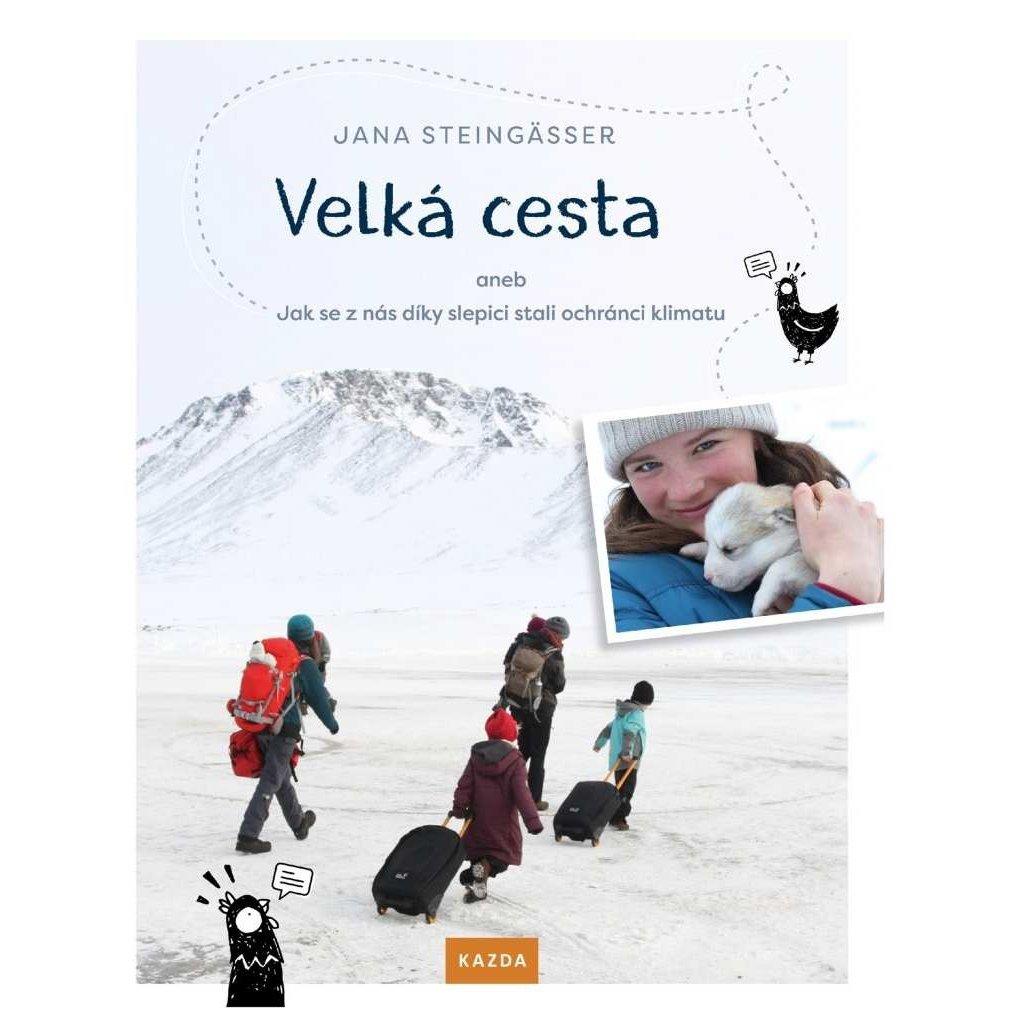 Jana Steingässer: Velká cesta aneb jak se z nás díky slepici stali ochránci klimatu