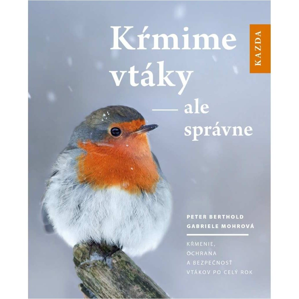 P. Berthold; G. Mohrová: Kŕmime vtáky - ale správne, slovensky
