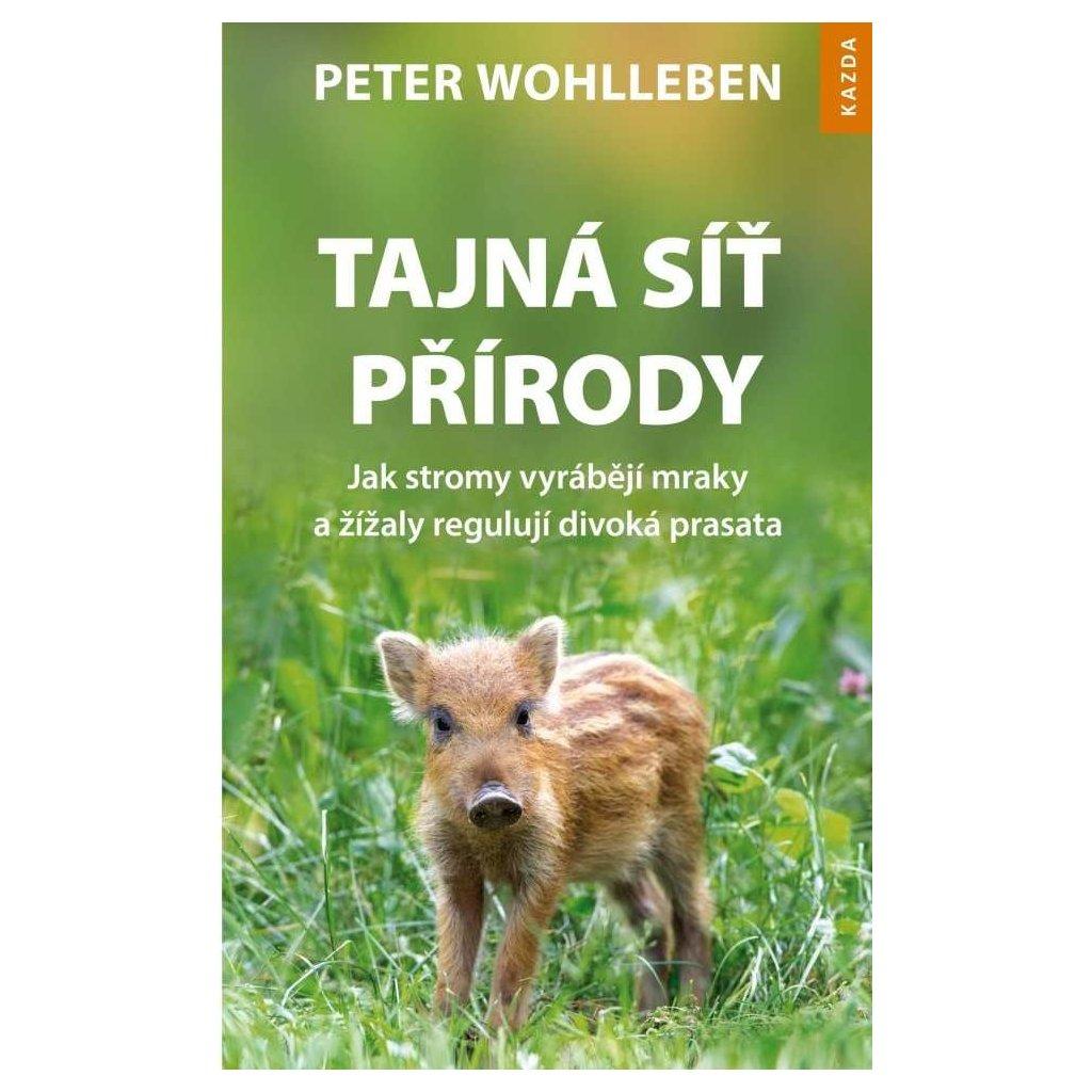 Peter Wohlleben: Tajná síť přírody