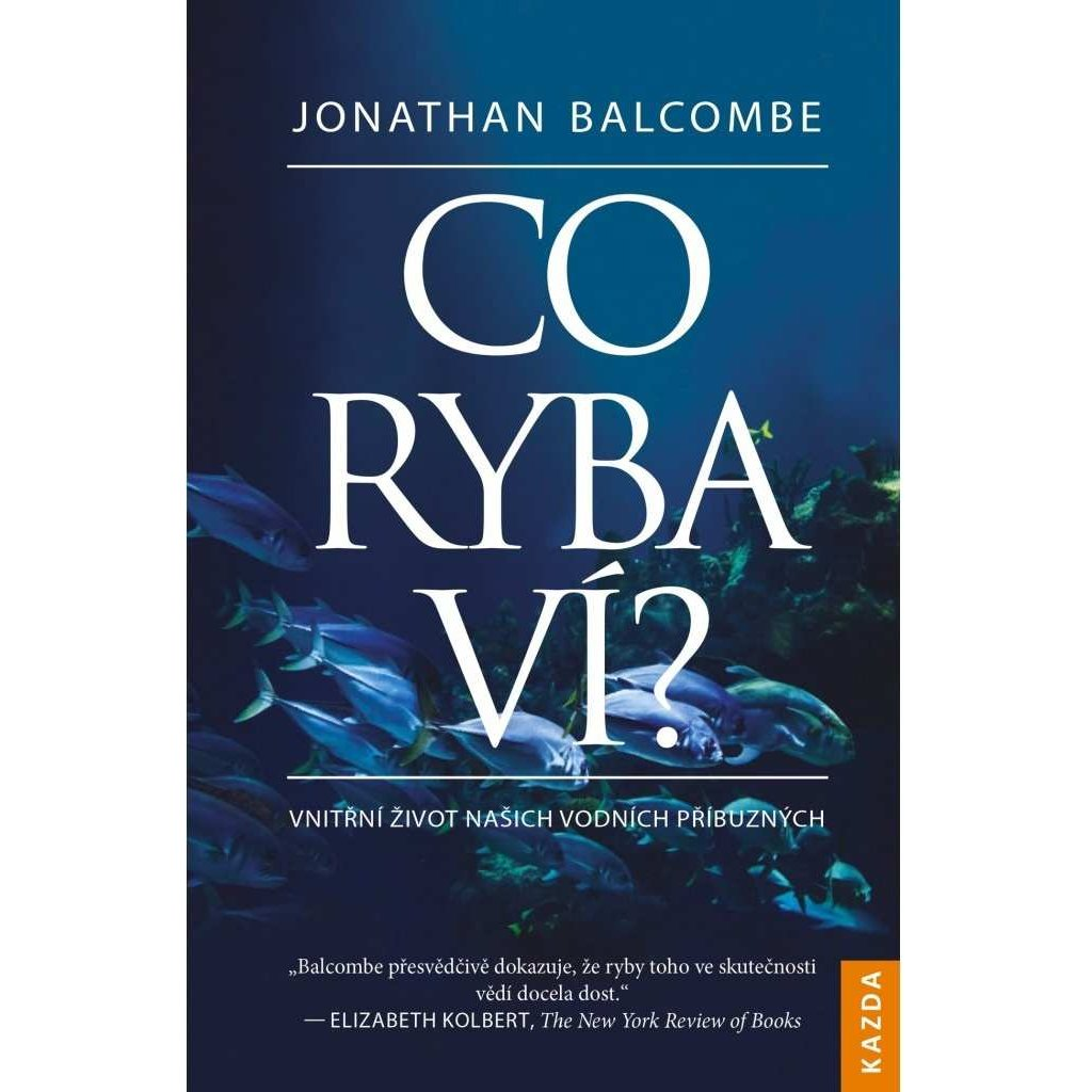 Jonathan Balcombe: Co ryba ví?