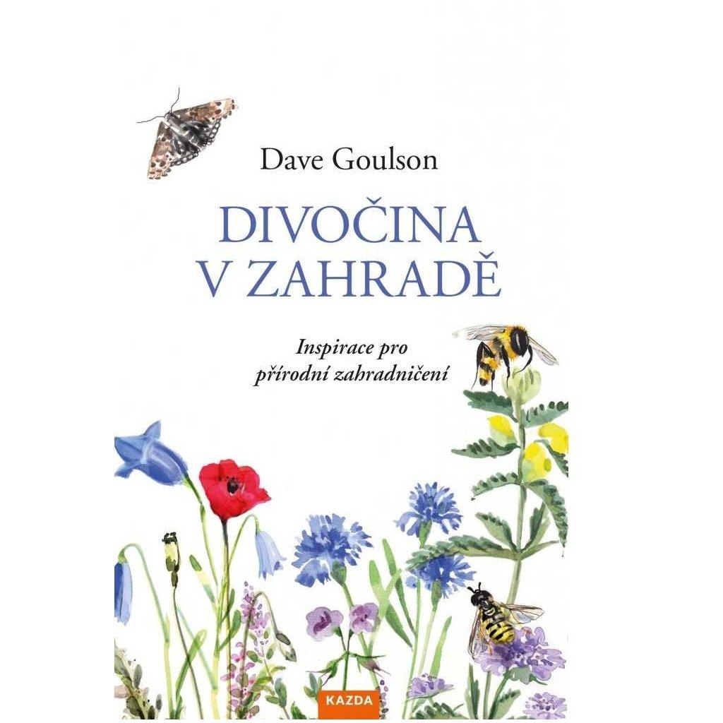 Dave Goulson: Divočina v zahradě