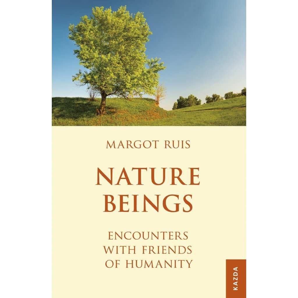 Margot Ruis: Nature Beings. Encounters with Friends of Humanity