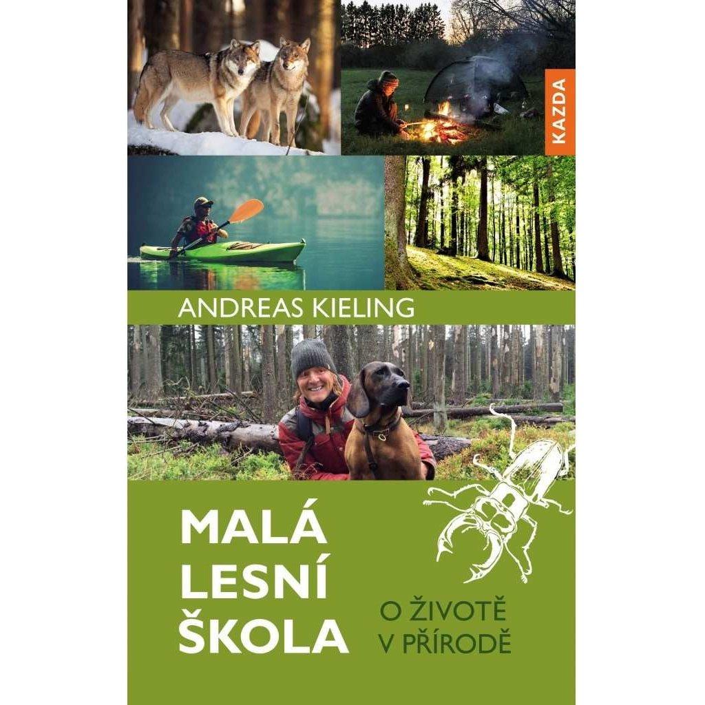 Andreas Kieling: Malá lesní škola