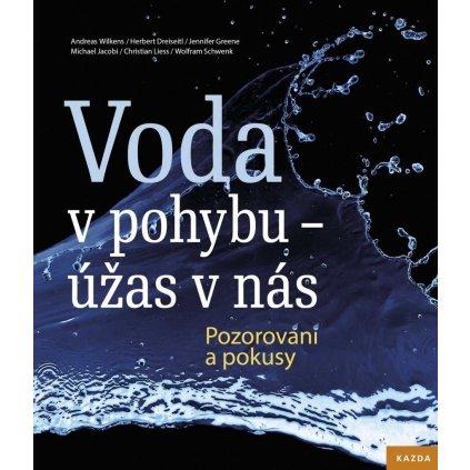 Kolektiv autorů: Voda v pohybu - úžas v nás. Pozorování a pokusy