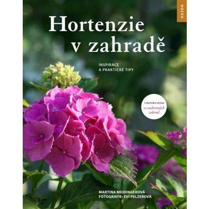 M. Meidingerová, E. Pelzerová: Hortenzie v zahradě