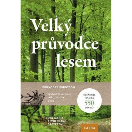 Eva-Maria a Wolfgang Dreyerovi: Velký průvodce lesem