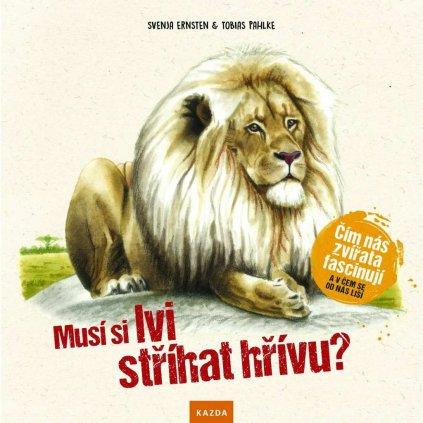 S. Ernsten, T. Pahlke: Musí si lvi stříhat hřívu?