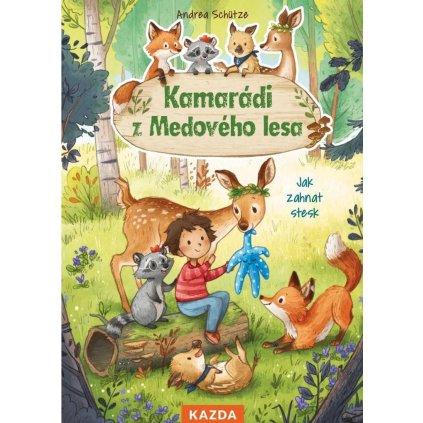 Andrea Schütze: Kamarádi z Medového lesa - Jak zahnat stesk