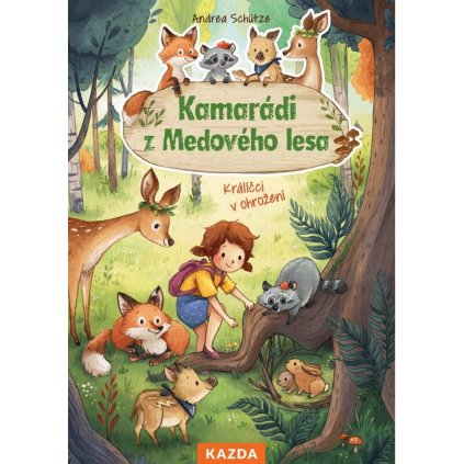 Andrea Schütze: Kamarádi z Medového lesa - Králíčci v ohrožení
