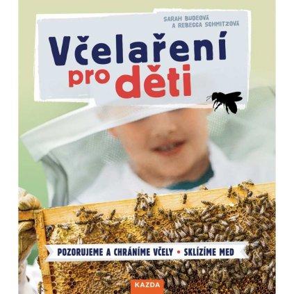 S. Budeová, R. Schmitzová: Včelaření pro děti