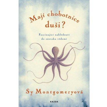 Sy Montgomeryová: Mají chobotnice duši?