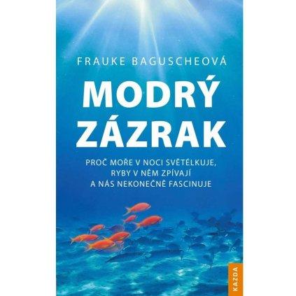 Frauke Baguscheová: Modrý zázrak