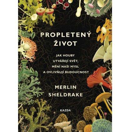 Merlin Sheldrake: Propletený život