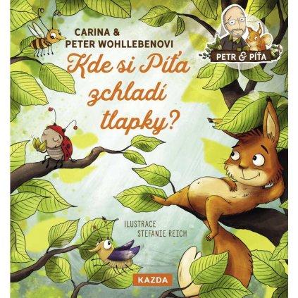 Peter a Carina Wohllebenovi: Kde si Píťa zchladí tlapky?