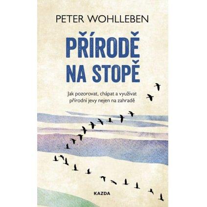 Peter Wohlleben: Přírodě na stopě