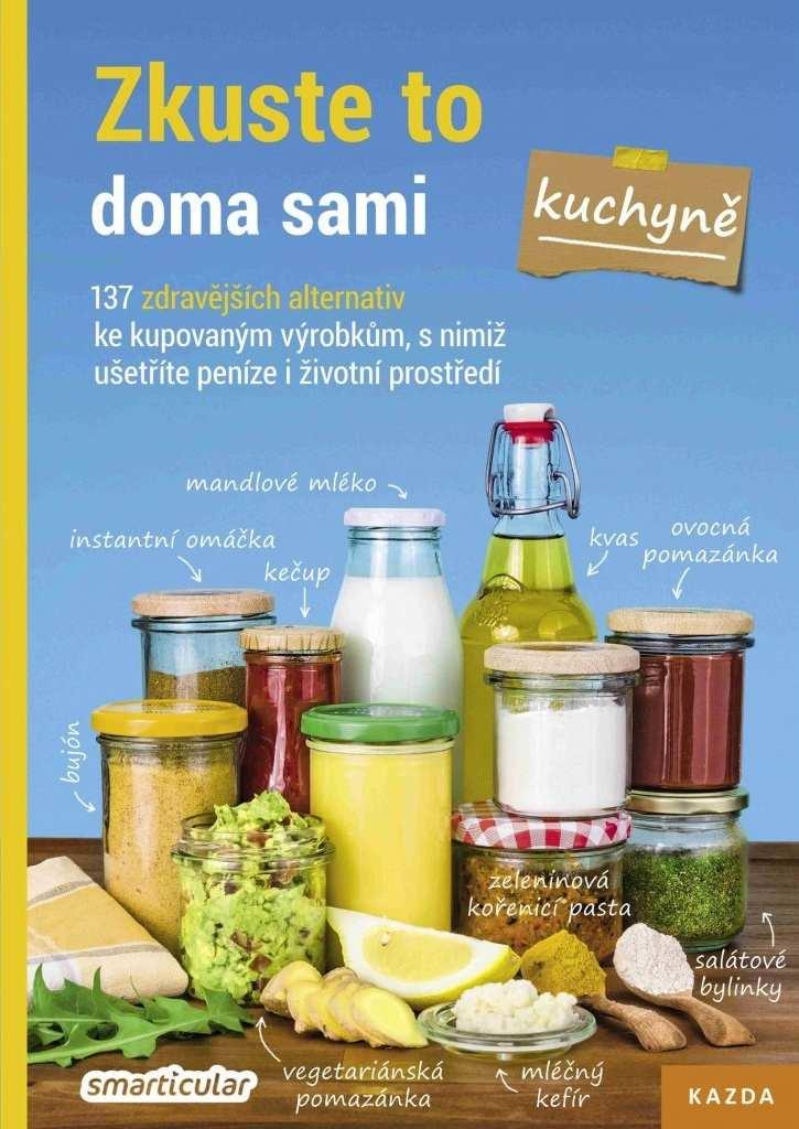 Nakladatelství KAZDA Smarticular: Zkuste to doma sami - kuchyně Provedení: Tištěná kniha