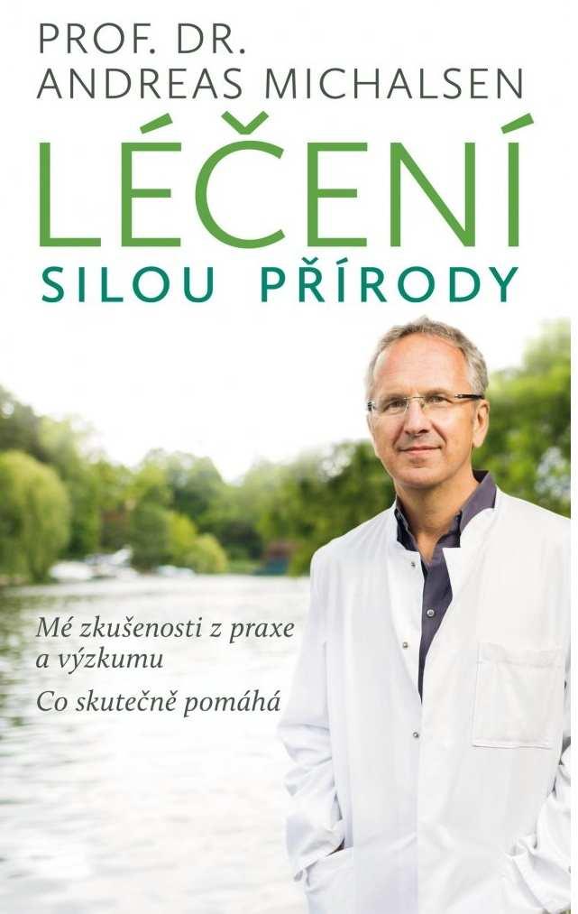 Levně Prof. Dr. Andreas Michalsen: Léčení silou přírody. Mé zkušenosti z praxe a výzkumu Provedení: Tištěná kniha
