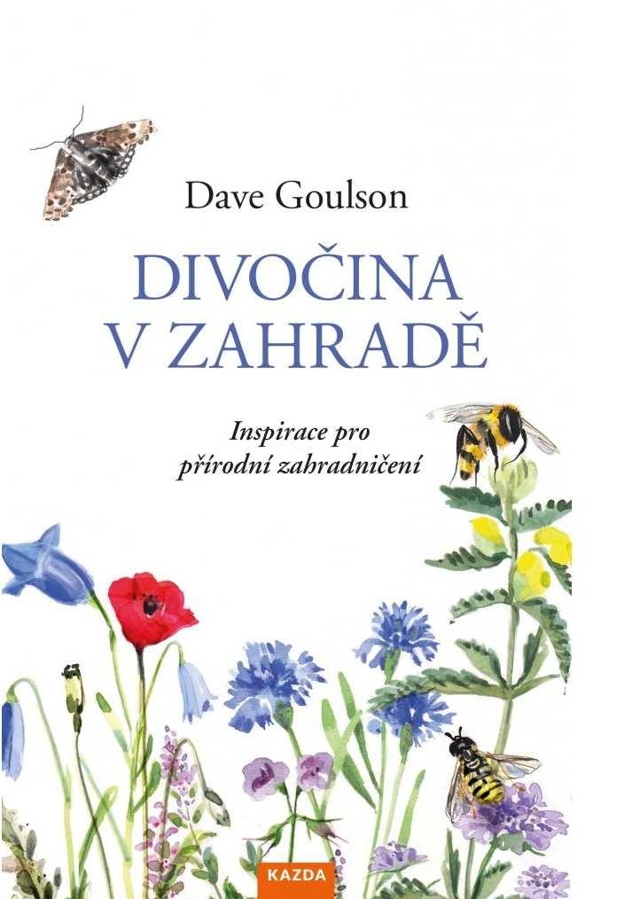Levně Dave Goulson: Divočina v zahradě Provedení: E-kniha Epub