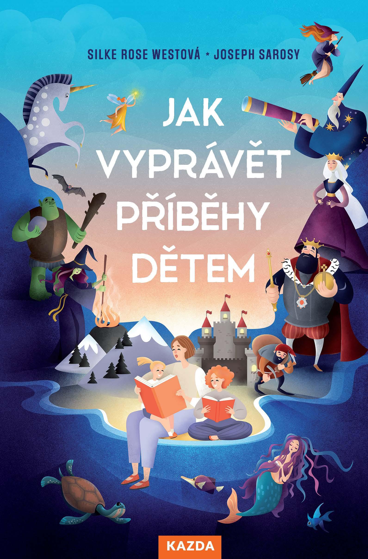 Levně S. R. Westová, J. Sarosy: Jak vyprávět příběhy dětem