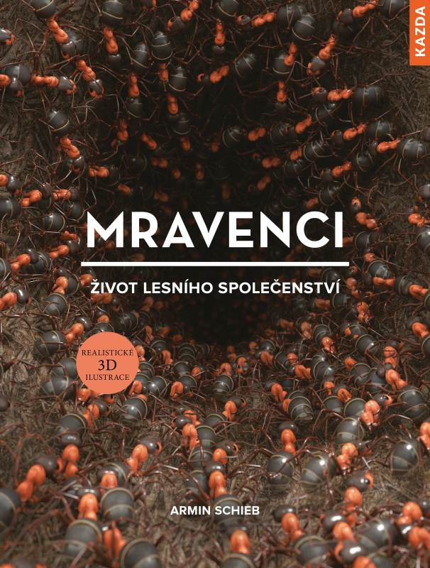 Armin Schieb: Mravenci - život lesního společenství