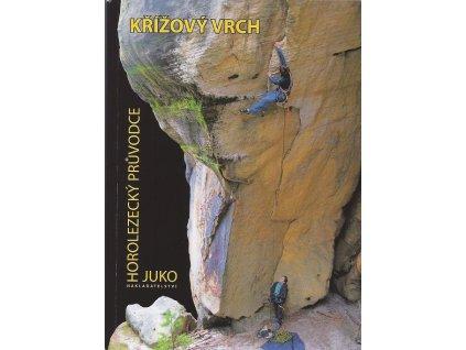 Křížový vrch - horolezecký průvodce