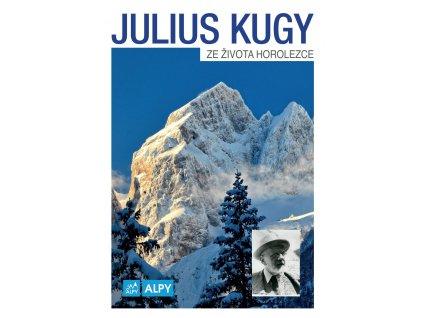 Julius Kugy: Ze života horolezce