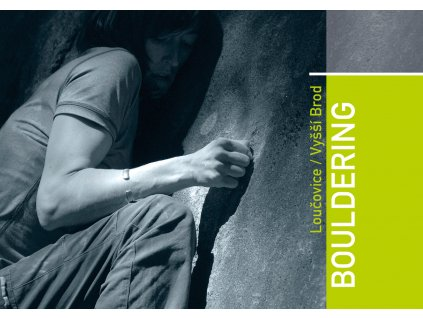 Loučovice / Vyšší Brod Bouldering