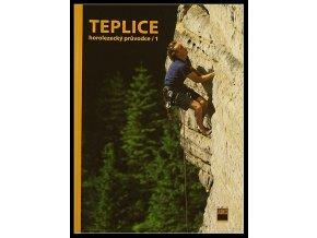 Teplické skály 1 - horolezecký průvodce (starší vydání)
