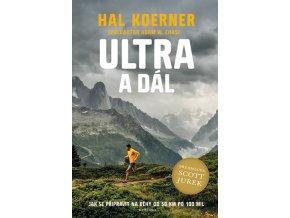 Ultra a dál - Jak se připravit na běhy od 50 km po 100 mil