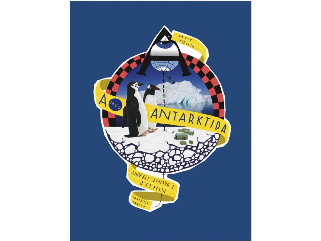 A jako Antarktida – Pohled z druhé strany