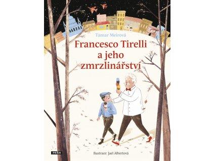 Francesco Tirelli a jeho zmrzlinářství