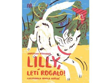 Lilly, letí rogalo!