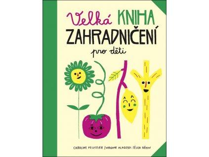Velká kniha zahradničení pro děti