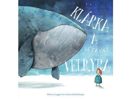Klárka a létající velryba