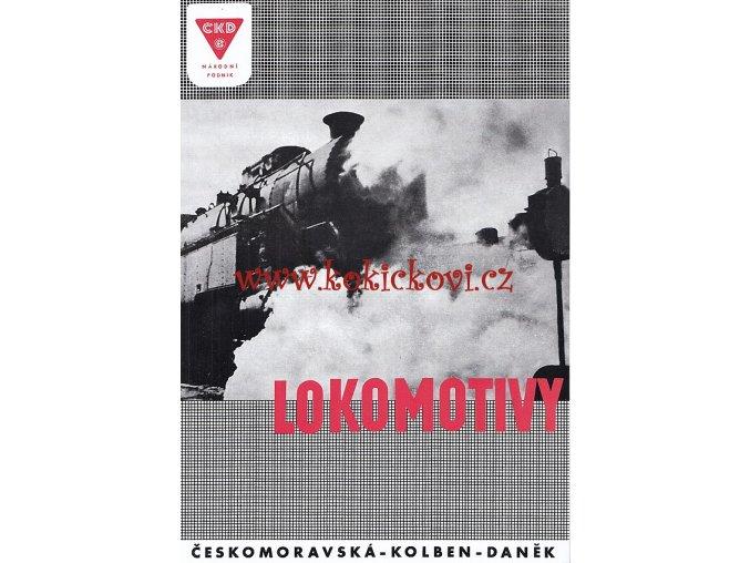 LOKOMOTIVY ČKD NÁRODNÍ PODNIK 1947 - ČESKOMORAVSKÁ KOLBEN DANĚK - REPRINT PROSPEKTU