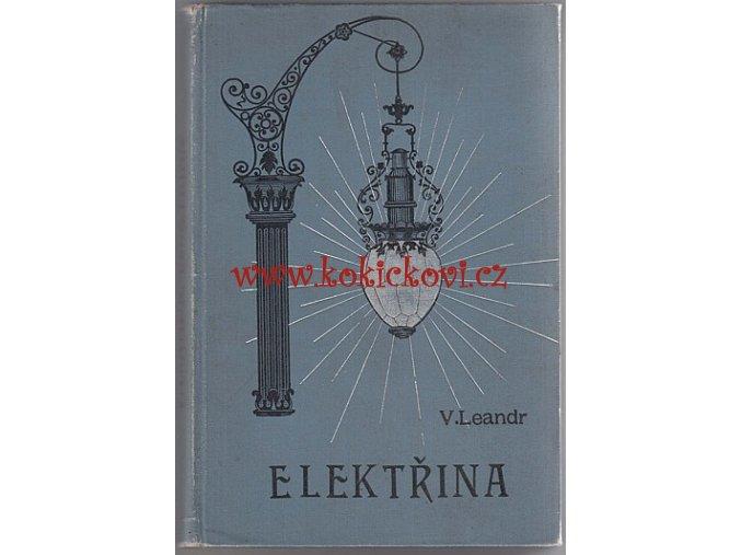 ELEKTŘINA A JEJÍ UPOTŘEBENÍ TELEGRAF LAMPY KOBER 1903 - STÁŘÍ KNIHY VÍCE JAK 100 LET