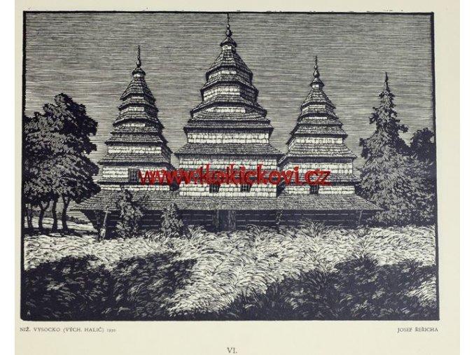 Dřevěné kostelíky v Karpatech 1931 J. ŘEŘICHA 6 DŘEVORYTŮ