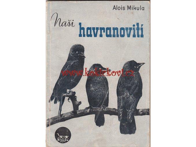 NAŠI HAVRANOVITÍ ALOIS MIKULA 1949